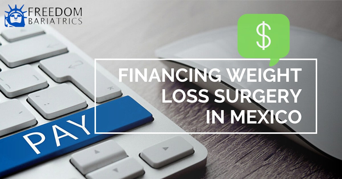 Financing Weight Loss Surgery in Mexico - Bariatric Surgery Financing Options